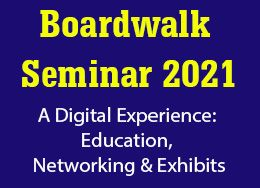 Boardwalk Seminar 2021 A Digital Experience: Education, Networking & Exhibits